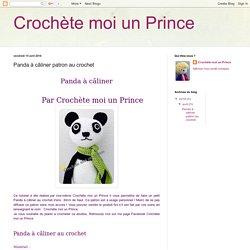 Crochète moi un Prince : Panda à câliner patron au crochet