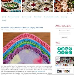 Petals to Picots: Quick and Easy Crocheted Blanket Edging Patterns