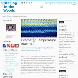 Crocheted Temperature Blanket - Stitching in the Woods