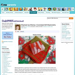 Washed-Up Wishes: Crocheted Gift Washcloths . Craft Apparent with Vickie Howell . PBS Parents