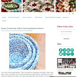 Petals to Picots: Green Crocheting: Fabric Nesting Baskets Pattern