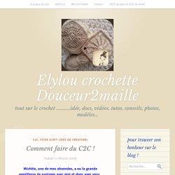 Comment faire du C2C ! – Elylou crochette Douceur2maille
