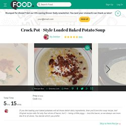 Crock Pot - Style Loaded Baked Potato Soup Recipe