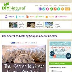 Crock Pot Soap - The Secret to Making Slow Cooker Soap