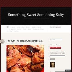 Fall-Off-The-Bone Crock Pot Ham « Something Sweet Something Salty