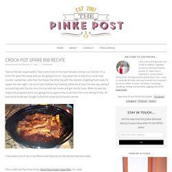 Crock Pot Spare Rib Recipe - The Pinke Post
