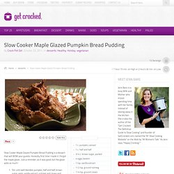 Slow Cooker Maple Glazed Pumpkin Bread Pudding