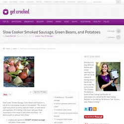 Get Crocked Crock Pot Smoked Sausage, Green Beans, and Potatoes - Get Crocked
