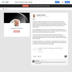 Douglas Crockford - Google+ - JSDev JavaScript is a difficult language to test with.…