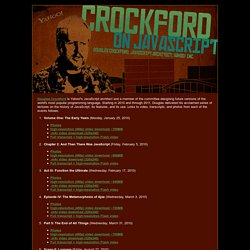 Crockford on JavaScript: A Public Lecture Series at Yahoo!