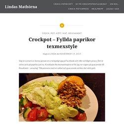 Crockpot – Fyllda paprikor texmexstyle – Lindas Mathörna