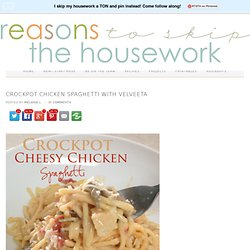 Crockpot Chicken Spaghetti with Velveeta - Page 2 of 2 - Reasons To Skip The Housework
