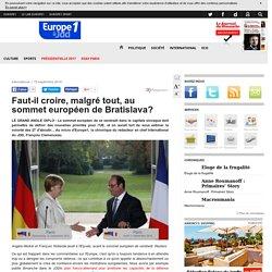 Faut-il croire, malgré tout, au sommet européen de Bratislava?