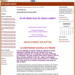 JE NE CROIS PLUS EN JESUS-CHRIST - ROYAUME KAMITE