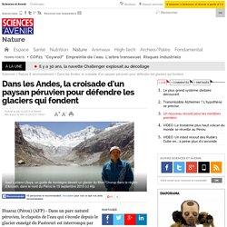 Dans les Andes, la croisade d'un paysan péruvien pour défendre les glaciers qui fondent - 9 décembre 2015