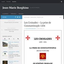 Les Croisades - La prise de Constantinople 1204 - Jean-Marie Borghino