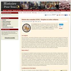 Histoire des croisades (12) : Templiers et ordres militaires