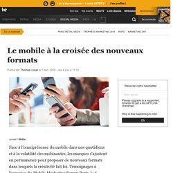 Le mobile à la croisée des nouveaux formats