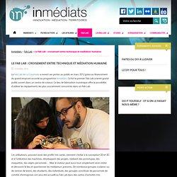 Le Fab Lab : croisement entre technique et médiation humaine