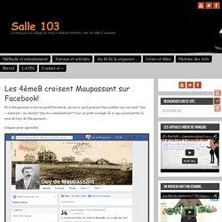 Les 4èmeB croisent Maupassant sur Facebook!