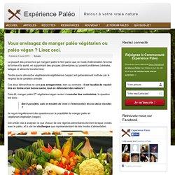 Croiser les régimes paléo et végétarien (ou vegan)
