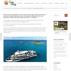 Croisière Gay aux Seychelles avec Holiday Pride du 7 au 14 décembre 2019 - Gay Tourisme Magazine