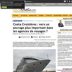Costa Croisières : vers un ancrage plus important dans les agences de voyages ?