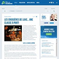 Les croisières de luxe… une classe à part! - Réseau de veille en tourisme