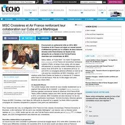 MSC Croisières et Air France renforcent leur collaboration sur Cuba et La Martinique