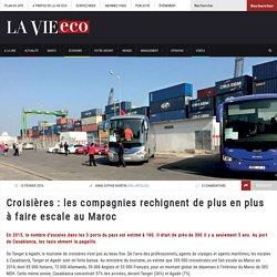 Croisières : les compagnies rechignent de plus en plus à faire escale au Maroc – Lavieeco
