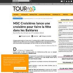 MSC Croisières lance une croisière pour faire la fête dans les Baléares