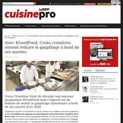La cuisine pro Avec 4GoodFood, Costa croisières entend réduire le gaspillage à bord de ses navires