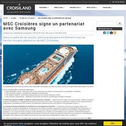 MSC Croisières signe un partenariat avec Samsung