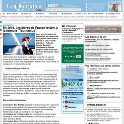 """En 2016, Croisières de France revient à la formule """"Tout inclus"""" - Croisières sur Le Quotidien du Tourisme"""