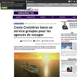 Costa Croisières lance un service groupes pour les agences de voyages