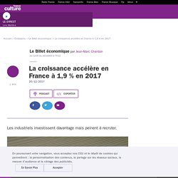 La croissance accélère en France à 1,9 % en 2017 (podcast France culture, cliquez sur la photo pour y accéder)