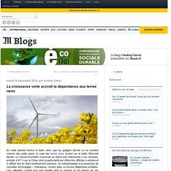 La croissance verte accroît la dépendance aux terres rares - Eco(lo) - Blog LeMonde.fr