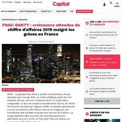 FNAC-DARTY : croissance attendue du chiffre d'affaires 2019 malgré les grèves en France