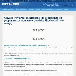 Alpwise renforce sa stratégie de croissance en proposant de nouveaux produits Bluetooth® low energy.
