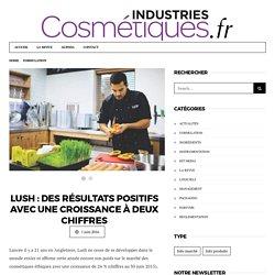 Lush : des résultats positifs avec une croissance à deux chiffres - Industries Cosmétiques