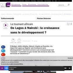 Le tournant africain (3/4) : De Lagos à Nairobi: la croissance sans le développement?
