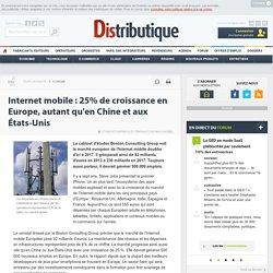 Internet mobile : 25% de croissance en Europe, autant qu'en Chine et aux États-Unis