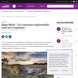 """Edgar Morin : """"La croissance exponentielle tend vers l'explosion"""""""