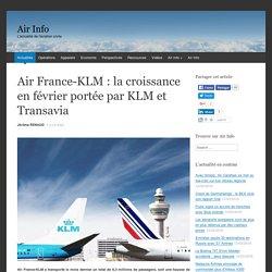 Air France-KLM : la croissance en février portée par KLM et Transavia