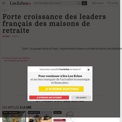 Forte croissance des leaders français des maisons de retraite - Les Echos