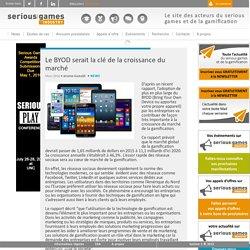 Le BYOD serait la clé de la croissance du marché Serious Game actualités & ressources pour le serious gaming et la gamification