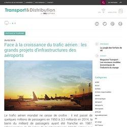 Face à la croissance du trafic aérien : les grands projets d'infrastructures des aéroports