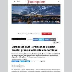 Europe de l'Est : croissance et plein emploi grâce à la liberté économique