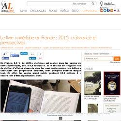 actualitee.com. Le livre numérique en France : 2015, croissance et perspectives