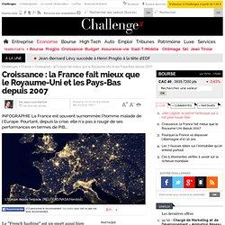 Croissance : la France fait mieux que le Royaume-Uni et les Pays-Bas depuis 2007